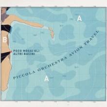 Piccola Orchestra Avion Travel - Poco Mossi Gli Altri Bacini - Front